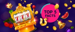 Top 5 Slots Facts