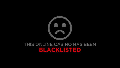 500x285 Blacklisted Online Casinos